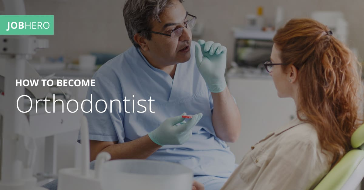 How To Become An Orthodontist Jobhero